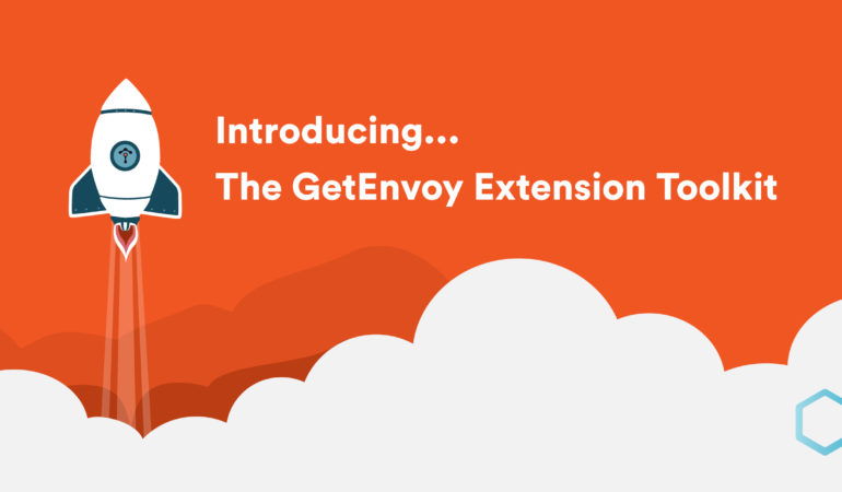 Introducing the GetEnvoy Extension Toolkit